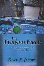 The Turned Field, a Novel of War:  A Traditional Song in English, Spanish and American Sign Language
