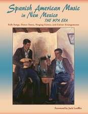 Spanish American Music in New Mexico, the Wpa Era