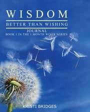 Wisdom Better Than Wishing Journal