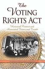 The Voting Rights Act: Historical Context and Associated Issues and Trends