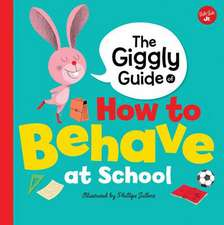 Giggly Guide of How to Behave at School
