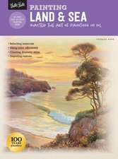 Painting: Land & Sea: Master the Art of Painting in Oil
