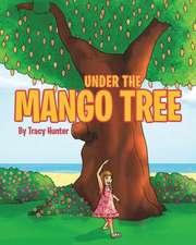 Hunter, T: Under the Mango Tree