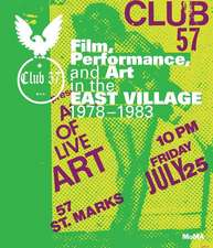 Club 57: Film, Performance, and Art in the East Village, 1978-1983