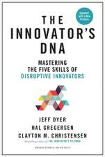 Innovator's Dna, Updated, with a New Preface: Mastering the Five Skills of Disruptive Innovators