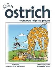 Oh Ostrich Won't You Help Me Please? Whimsical Rhyming Children Books