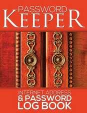 Password Keeper (Internet Address & Password Log Book)