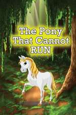 The Pony That Cannot Run