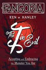 The I in Evil: Accepting and Embracing the Monster You Are