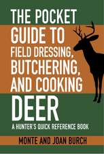 The Pocket Guide to Field Dressing, Butchering, and Cooking Deer: A Hunter's Quick Reference Book