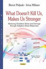 What Doesn't Kill Us, Makes Us Stronger