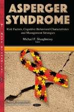 Asperger Syndrome: Risk Factors, Cognitive-Behavioral Characteristics & Management Strategies