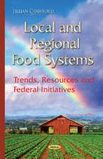 Local & Regional Food Systems: Trends, Resources & Federal Initiatives