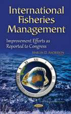 International Fisheries Management: Improvement Efforts as Reported to Congress