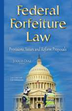 Federal Forfeiture Law: Provisions, Issues & Reform Proposals