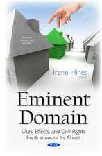 Eminent Domain: Uses, Effects, & Civil Rights Implications of its Abuse