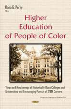 Higher Education of People of Color: Views on Effectiveness of Historically Black Colleges & Universities & Encouraging Pursuit of STEM Careers