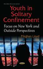 Youth in Solitary Confinement: Focus on New York & Outside Perspectives