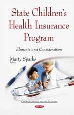 State Childrens Health Insurance Program: Elements and Considerations