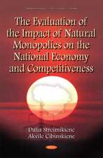 Evaluation of the Impact of Natural Monopolies on the National Economy & Competitiveness
