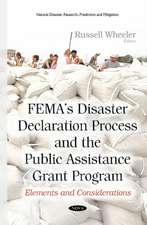 FEMAs Disaster Declaration Process & the Public Assistance Grant Program: Elements & Considerations