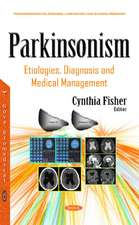 Parkinsonism: Etiologies, Diagnosis & Medical Management