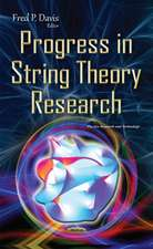 Progress in String Theory Research