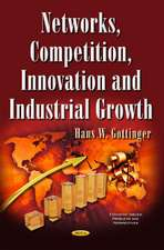 Networks, Competition, Innovation & Industrial Growth