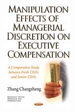 Manipulation Effects of Managerial Discretion on Executive Compensation: A Comparative Study between Fresh CEOs & Senior CEOs