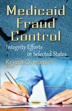 Medicaid Fraud Control: Integrity Efforts in Selected States