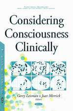Considering Consciousness Clinically