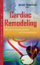 Cardiac Remodeling: Molecular Mechanisms, Treatment & Clinical Implications