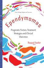 Ependymomas: Prognostic Factors, Treatment Strategies & Clinical Outcomes