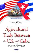 Agricultural Trade between the U.S. & Cuba: Issues & Prospects
