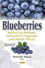 Blueberries: Harvesting Methods, Antioxidant Properties & Health Effects