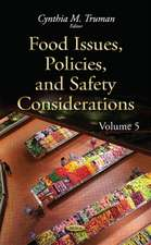 Food Issues, Policies, & Safety Considerations: Volume 5