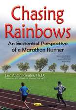 Chasing Rainbows: An Existential Perspective of a Marathon Runner
