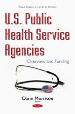U.S. Public Health Service Agencies: Overview & Funding