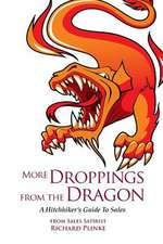 More Droppings from the Dragon:  A Hitchhiker's Guide to Sales