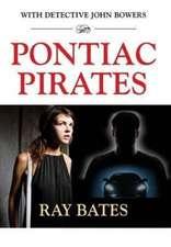 Pontiac Pirates - With Detective John Bowers
