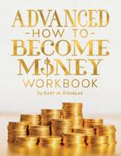 Advanced How To Become Money Workbook