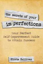 The Secrets of Your Imperfections