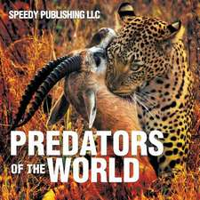 Predators of the World:  A Self-Help Guide to Ace in Anything