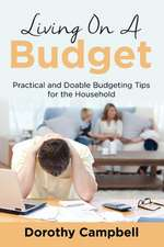 Living on a Budget:  Practical and Doable Budgeting Tips for the Household