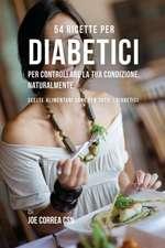 54 Ricette per diabetici per controllare la tua condizione, naturalmente