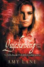 Quickening, Vol. 2