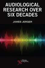 Six Decades of Audiological Research