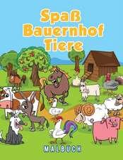 Spaß Bauernhof Tiere Malbuch