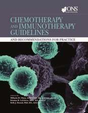 Chemotherapy and Immunotherapy Guidelines and Recommendations for Practice