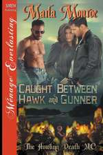 Caught Between Hawk and Gunner [The Howling Death MC 2] (Siren Publishing Menage Everlasting)